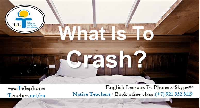 Casual Vocabulary:  To Crash