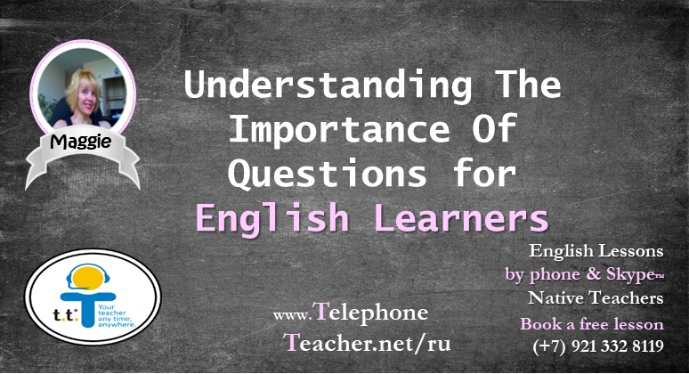 Understanding The Importance Of Questions For English Learners
